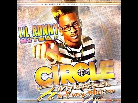 Lil Ronny MothaF - CIRCLE Ft. Mykfresh & Yung Nation