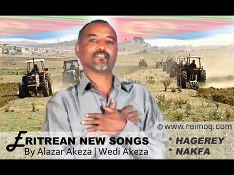 [Hagerey] & [Nakfa] 2 Eritrean New Song By Alazar Akeza | Wedi Akeza