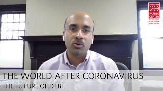 The World After Coronavirus: The Future of Debt | Atif Mian