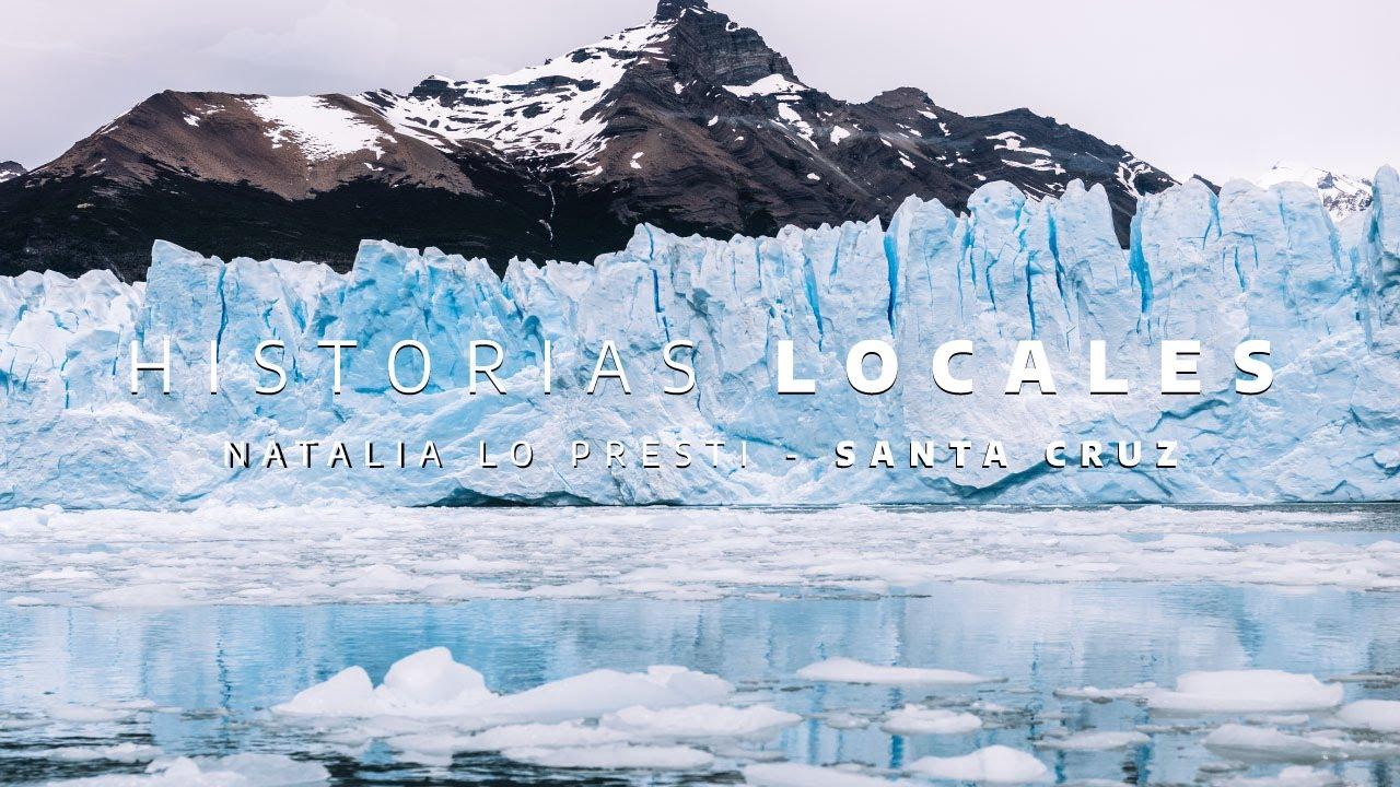 Local Stories: Natalia Lo Presti - El Calafate, Santa Cruz