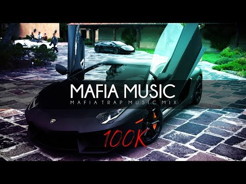 Mafia Trap Music Mix 2017 • Trap / Bass / Rap • 100,000 Subs