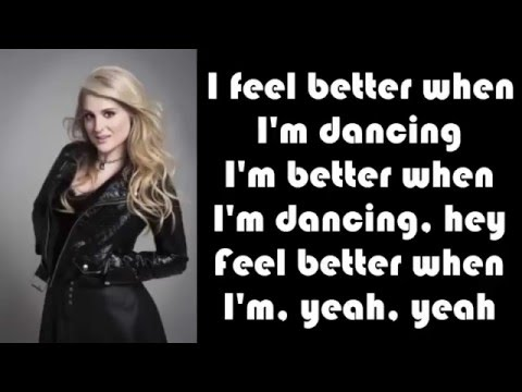 Meghan Trainor   Better when I'm dancing' LYRICS