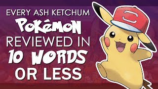 Every Ash Ketchum Pokémon Reviewed in 10 Words or Less