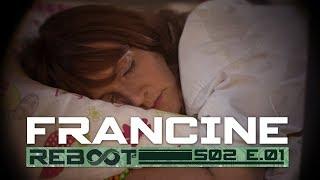 Reboot 2x01 - FRANCINE