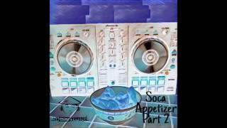 "DJ Babychine presents ""Soca Appetizer 2017 Part 2"""