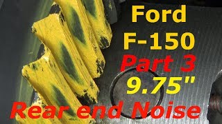 Ford F-150 - Rear end Noise 9.75 - Part 3