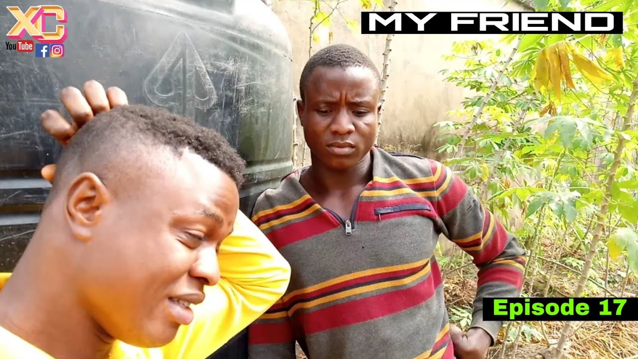 Download THAT FRIEND THAT TALKS WITH HIS HAND (Xtreme Comedy) (Episode 17)