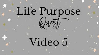 Life Purpose Quest Video 5 - Developing Your Talents