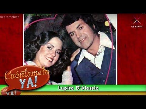 Los amores de Lupita D'Alessio | Cuéntamelo YA!