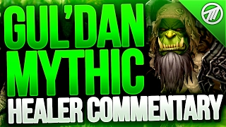 Gul'dan Mythic Healer Commentary / Guide