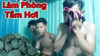 Lâm Vlog - Thử Làm Phòng Tắm Hơi | Làm Nhà Tắm Hơi Bằng Sắt - Make a Sauna