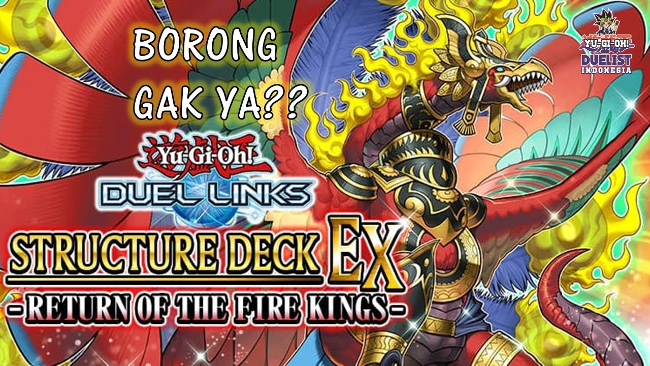 [DUEL LINKS] BOSS NYA FIRE KING DATENG!! BAHAS STRUCTURE DECK RETURN OF THE FIRE KING