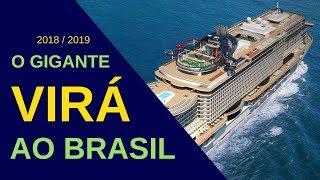 Veja os navios que virao para a temporada Brasileira 2018 - 2019 Canal do Marco