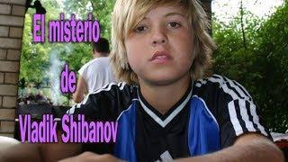 El misterio de Vladik Shibanov