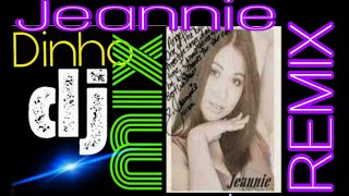 Remix (Jeannie meant to be)by dinho DJ mix