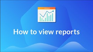 How to view reports