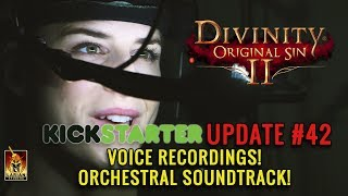 Divinity: Original Sin 2 - Kickstarter Update #42: Voice Recordings! Orchestral Soundtrack!