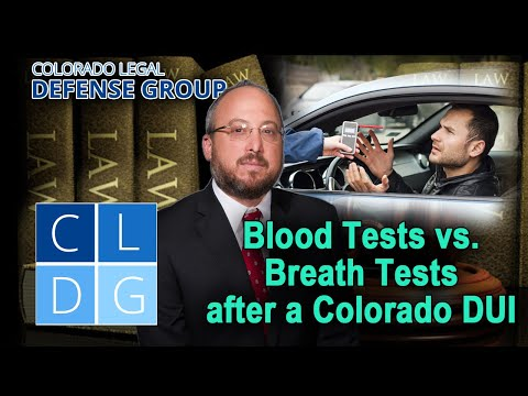 Blood Tests vs  Breath Tests after a Colorado DUI