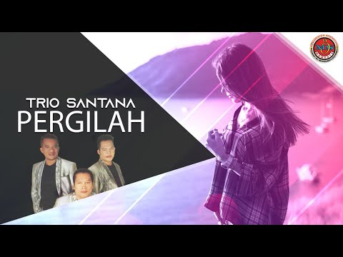 Trio Santana - Pergilah (Official Lyric Video)