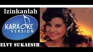 Elvy Sukaesih - Izinkanlah (Karaoke Lirik Tanpa Vocal)