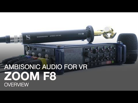 The Zoom F8: Ambisonic Audio for VR