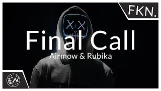 Airmow &amp Rubika - Final Call ft. Linn Sandin (Lyric Video)