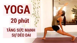 20 Phút Yoga cho sức mạnh và sự dẻo dai | Giảm cân săn gọn cơ thể | Bài tập Yoga tại nhà