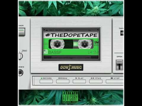 Dow P Music Presents - #TheDopeTape