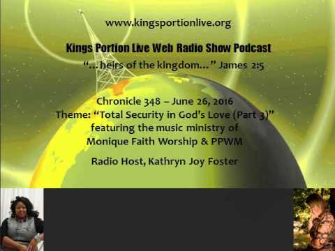 Chronicle 348   June 26,  2016   Total Security in God's Love Part 3