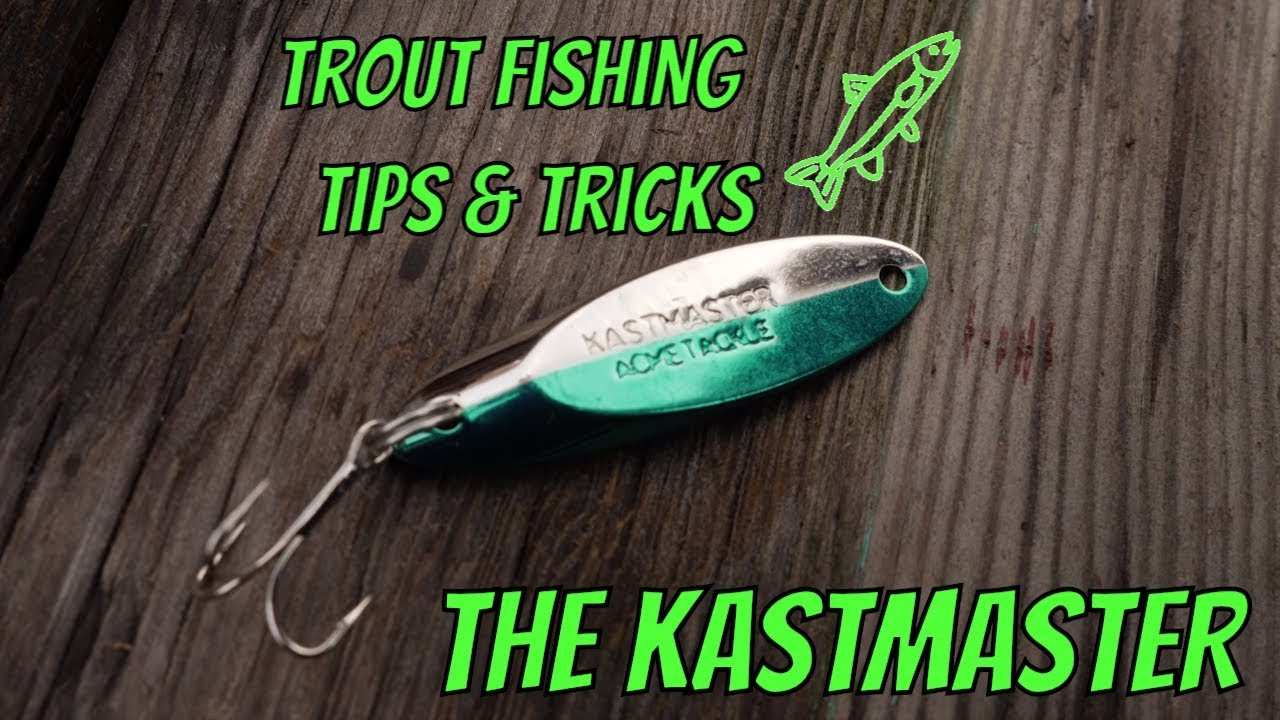 How To Fish Kastmasters For Stocked Trout