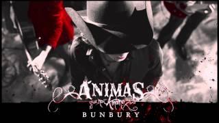 BUNBURY - Ánimas, que no amanezca (tercer sencillo de