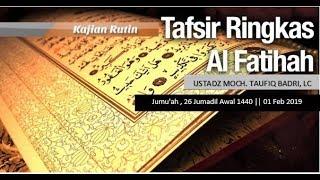 Ustadz Moch. Taufiq Badri LC Tafsir Surat Al-Fatihah