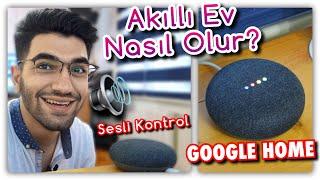 Google ile Akıllı Ev Kurulumu - Her şeyi Kontrol Edebiliyorum!