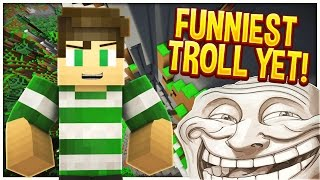 FUNNIEST TROLL YET! (Minecraft Trolling)