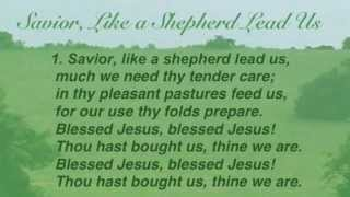 Savior, Like a Shepherd Lead Us (United Methodist Hymnal #381)