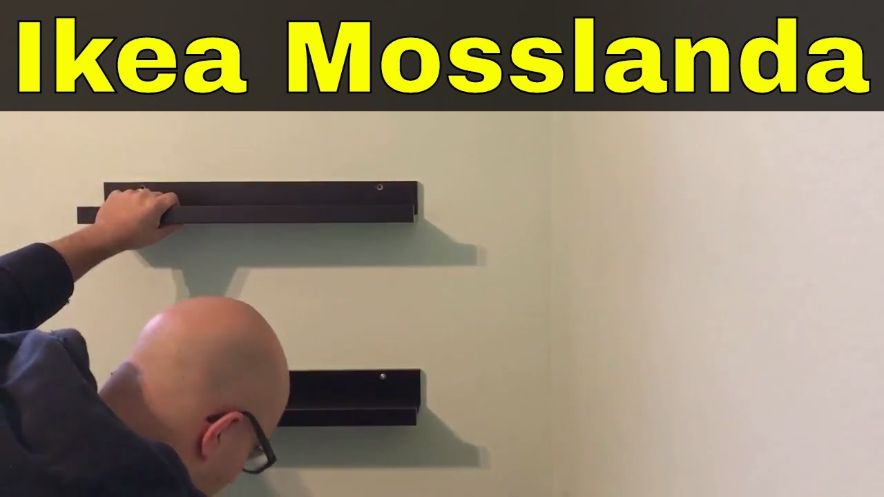 Installing An Ikea Mosslanda Picture Ledge Youtube