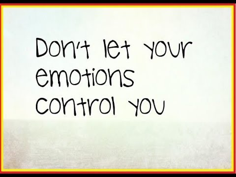 Emotions control - How to control emotions with reality - 5 facts