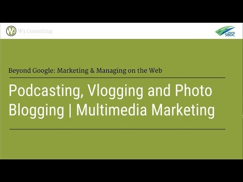 Podcasting, Vlogging and Photo Blogging | Multimedia Marketing