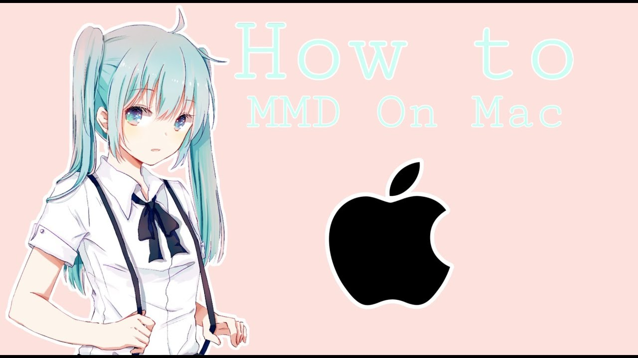 how to download mmd on mac donload models download background
