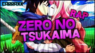 ZERO NO TSUKAIMA (ZNT) RAP | CarRaxX