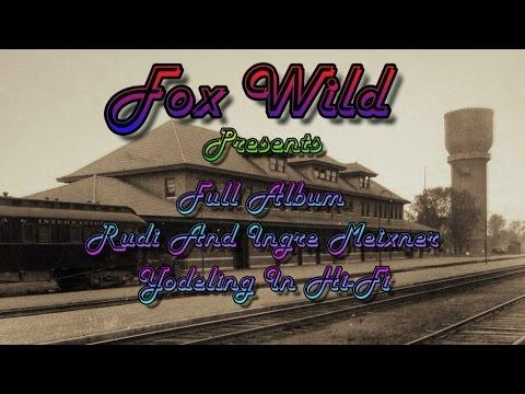 Rudi And Inge Meixner = Yodeling In Hi-Fi = Full Album - YouTube