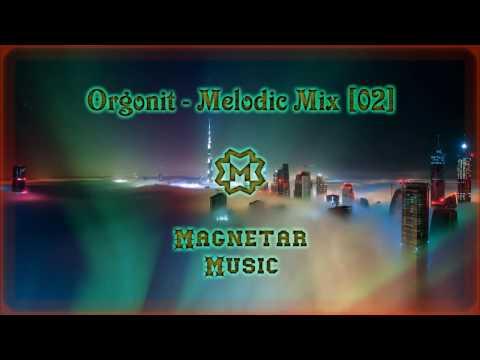 ♫► Orgonit - Melodic Mix [02] ⭐