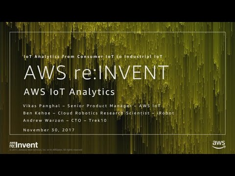 AWS re:Invent 2017: NEW LAUNCH! AWS IoT Analytics from Consu