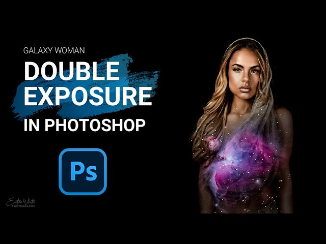 Super Simple Double Exposure in Photoshop - Galaxy Woman | Estee White Photography