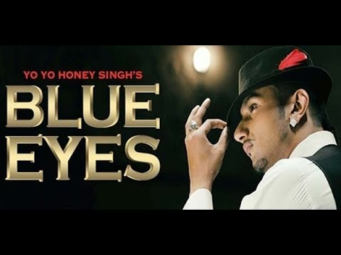 Yo Yo Honey Singh - Blue Eyes (With On-Screen Lyrics)