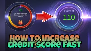 How to Increase Credit Score Fast In Mobile Legends