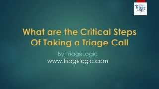 The 10 Critical Steps of Taking a Triage Call