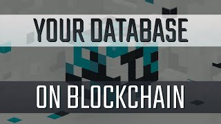 The Power of Blockchain Applied to YOUR Database. Making Data Tell the Truth!