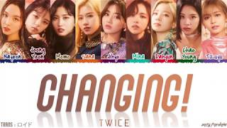 Download lagu TWICE (トゥワイス) - 'CHANGING!' Lyrics [Color Coded_Kan_Rom_Eng]