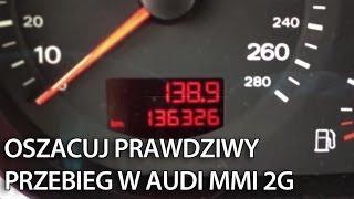 Audi MMI 2G: Jak oszacować prawdziwy przebieg samochodu (A4, A5, A6, A8, Q7) korekta licznika